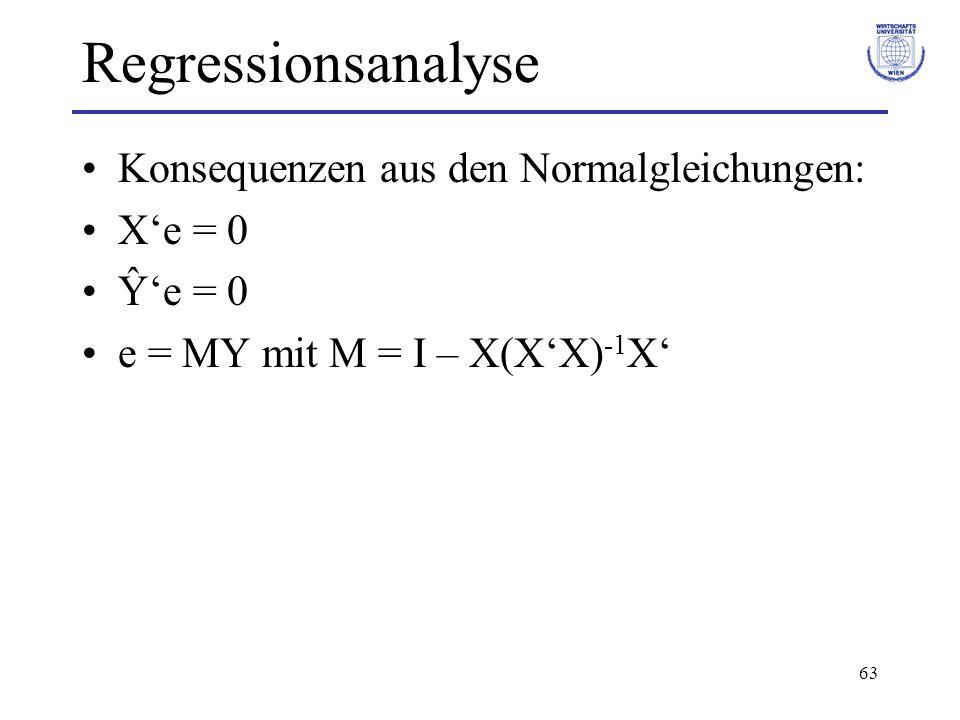 Regressionsanalyse Konsequenzen aus den Normalgleichungen: X'e = 0
