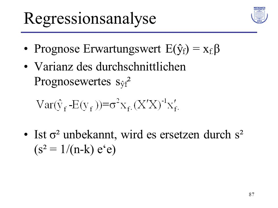 Regressionsanalyse Prognose Erwartungswert E(ŷf) = xf.β