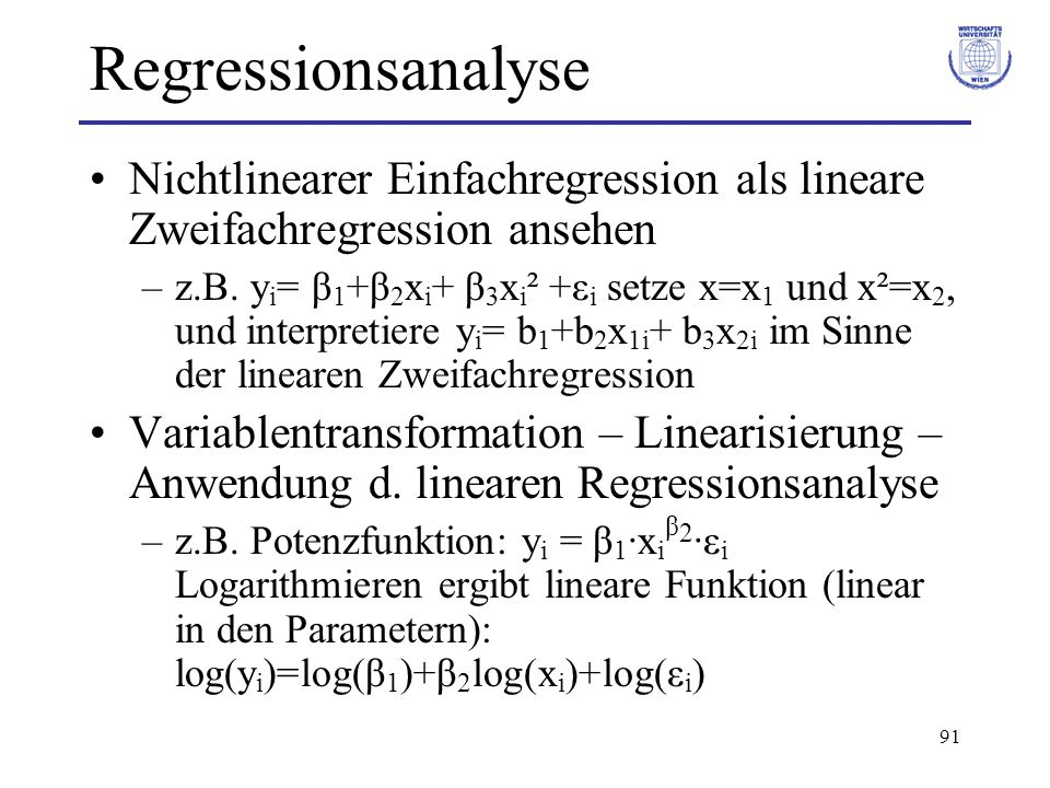 Regressionsanalyse Nichtlinearer Einfachregression als lineare Zweifachregression ansehen.