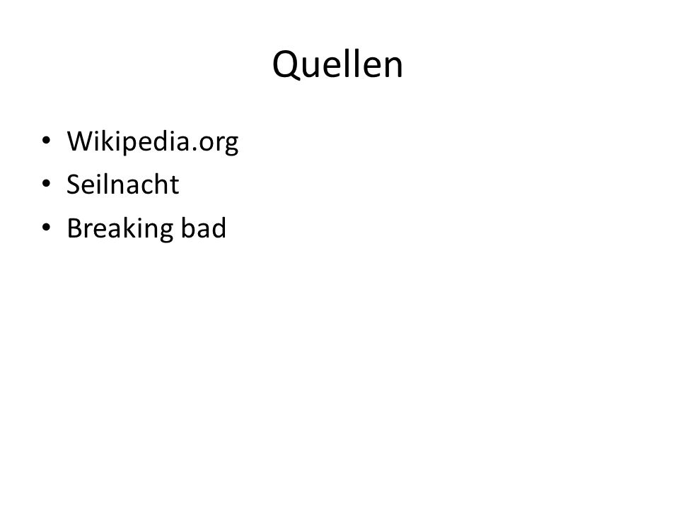 Quellen Wikipedia.org Seilnacht Breaking bad