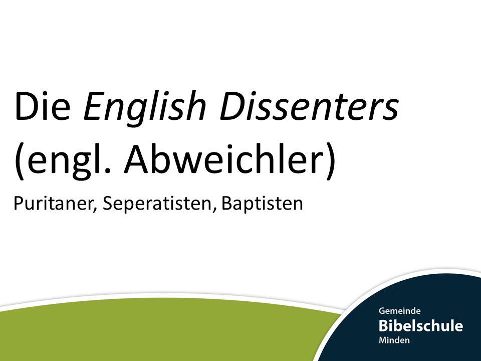 Die English Dissenters (engl. Abweichler)