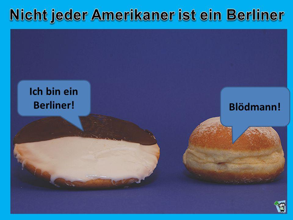 Nicht jeder Amerikaner ist ein Berliner