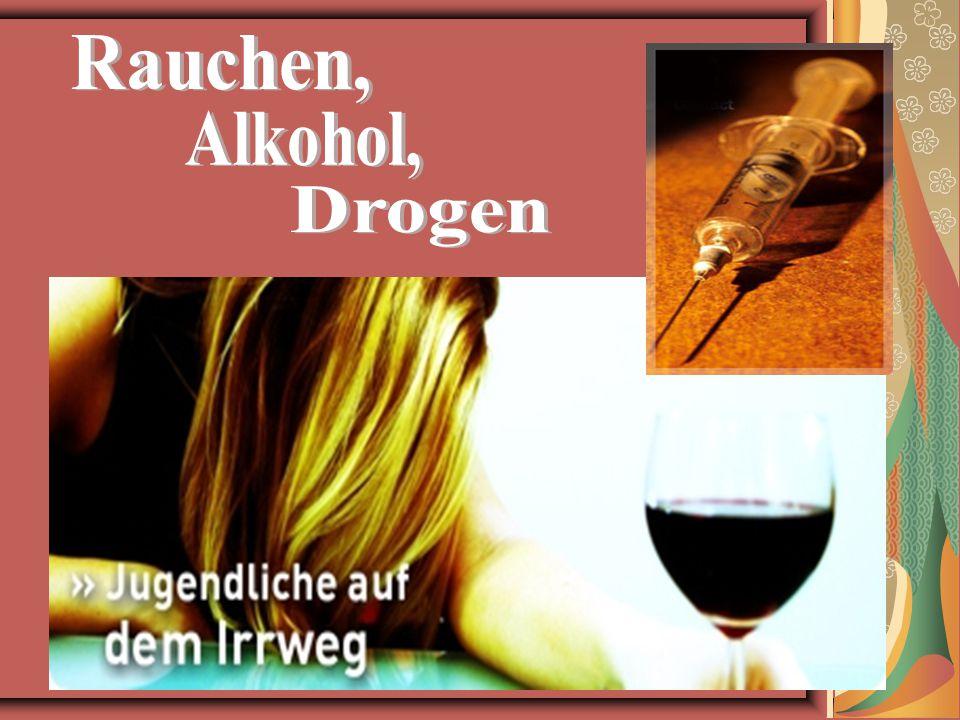 Rauchen, Alkohol, Drogen