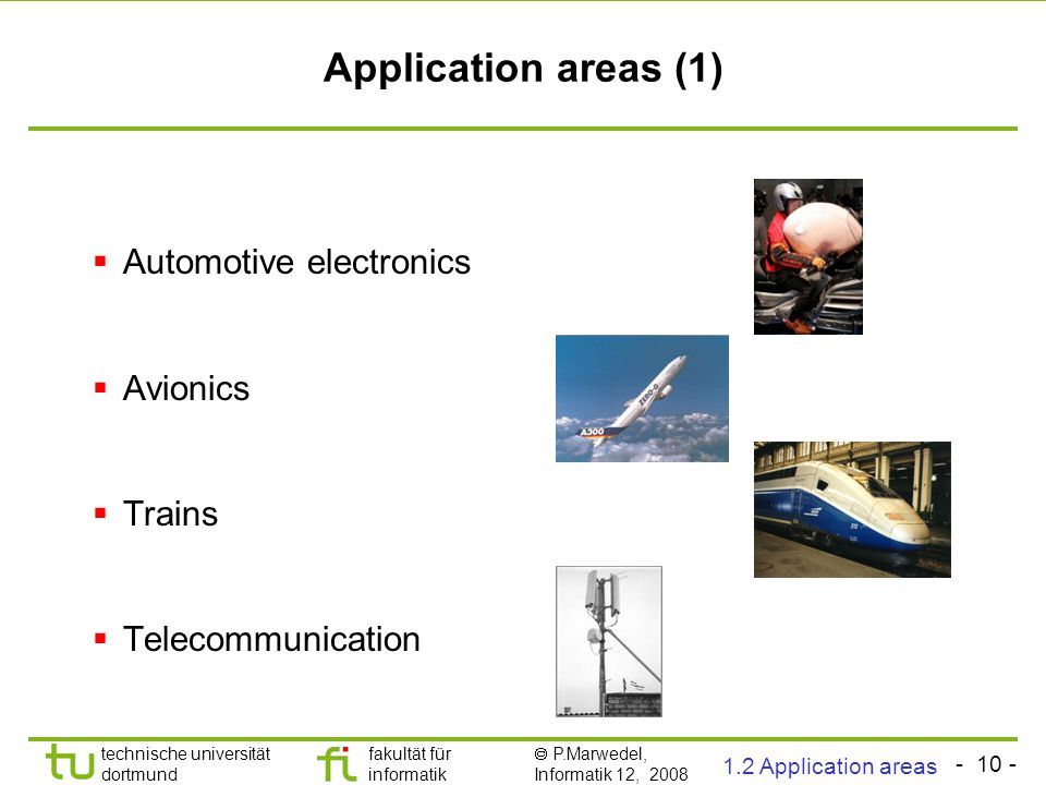 Application areas (1) Automotive electronics Avionics Trains