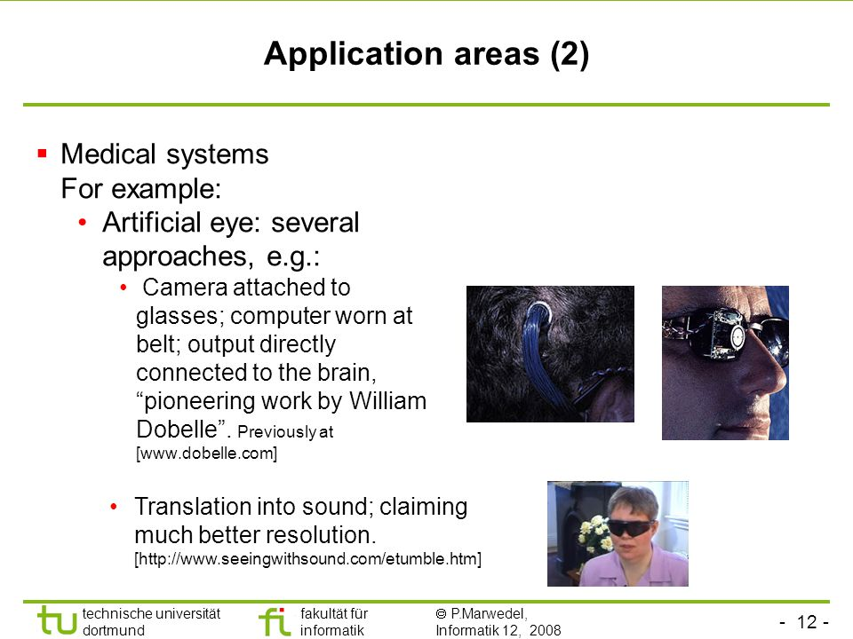 Application areas (2) Medical systems For example:
