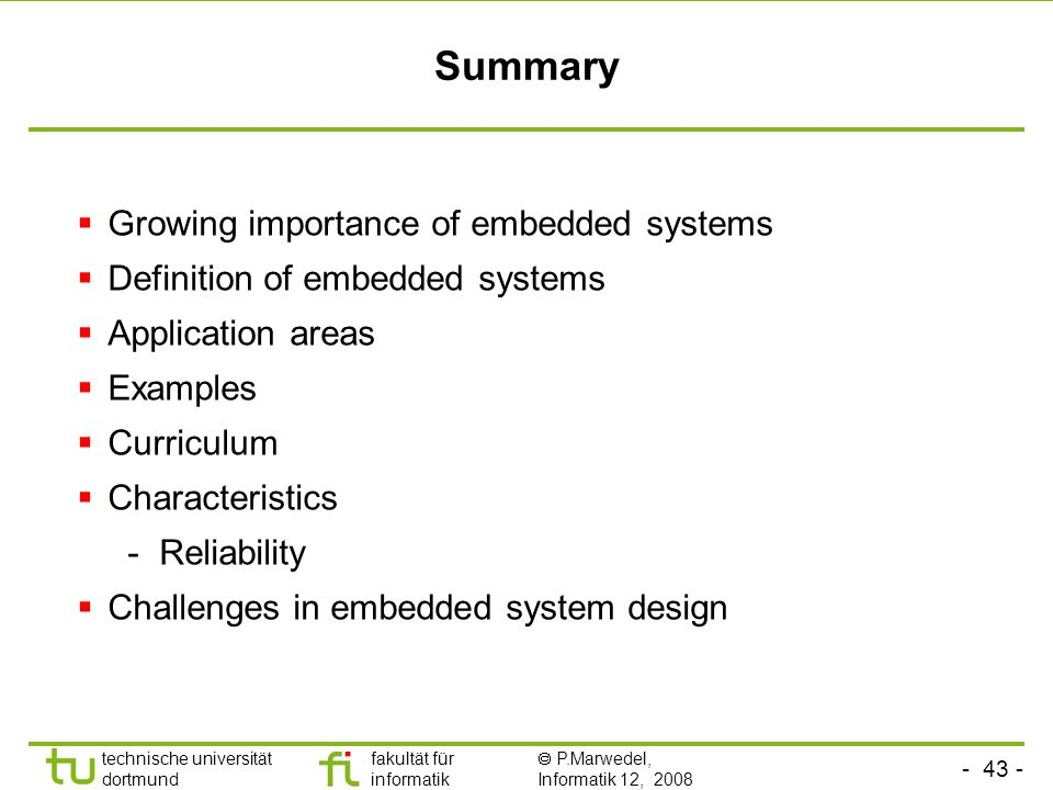 Summary Growing importance of embedded systems