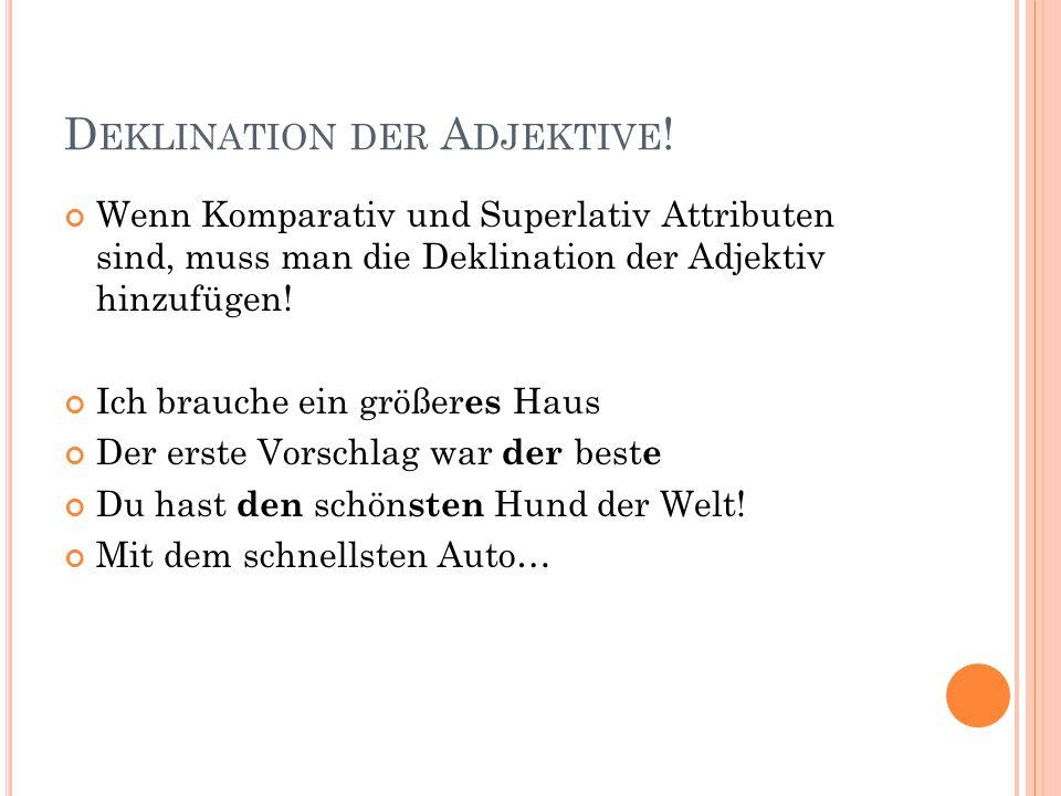 Deklination der Adjektive!