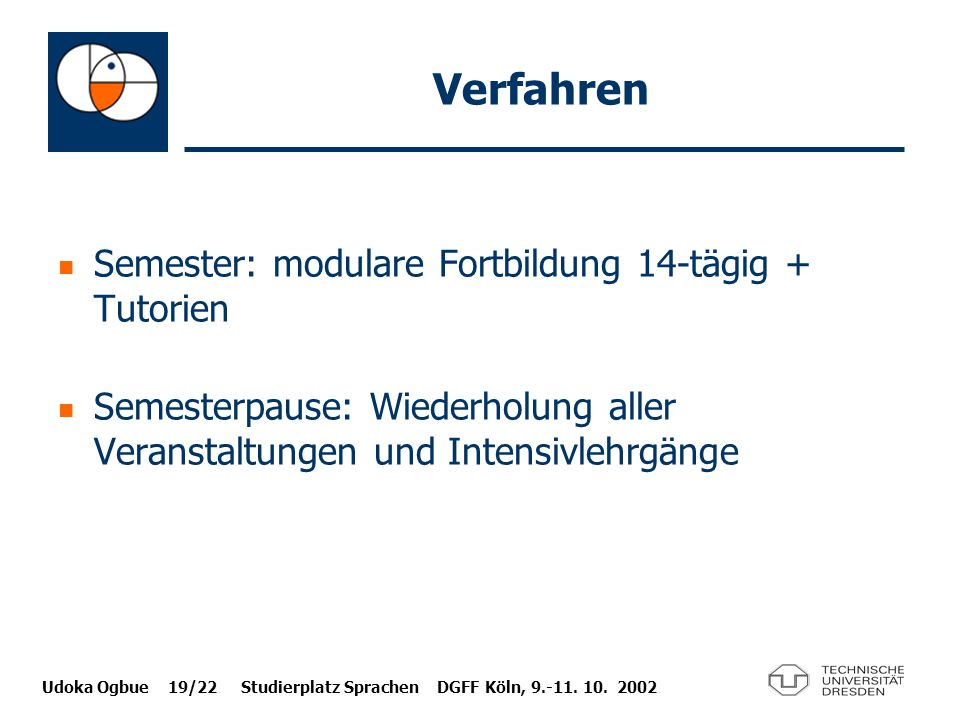 Verfahren Semester: modulare Fortbildung 14-tägig + Tutorien