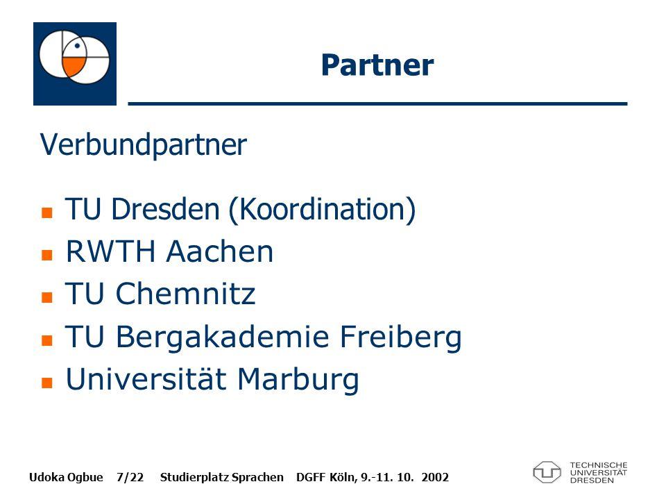 Partner Verbundpartner. TU Dresden (Koordination) RWTH Aachen. TU Chemnitz. TU Bergakademie Freiberg.