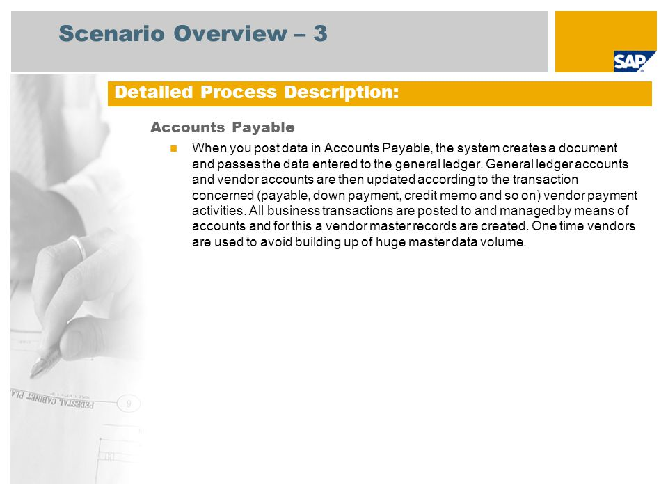 Scenario Overview – 3 Detailed Process Description: Accounts Payable