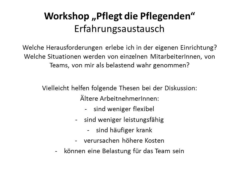 """Workshop """"Pflegt die Pflegenden Erfahrungsaustausch"""