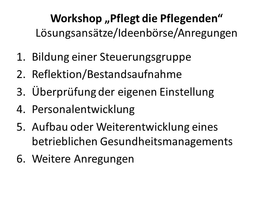 """Workshop """"Pflegt die Pflegenden Lösungsansätze/Ideenbörse/Anregungen"""
