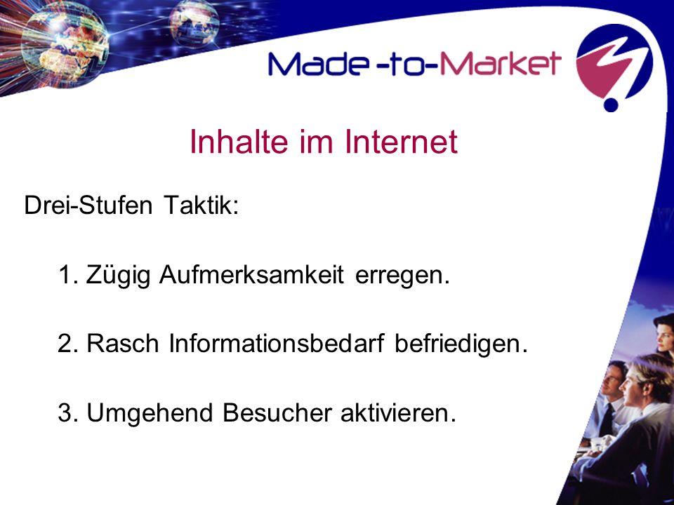 Inhalte im Internet Drei-Stufen Taktik: Zügig Aufmerksamkeit erregen.