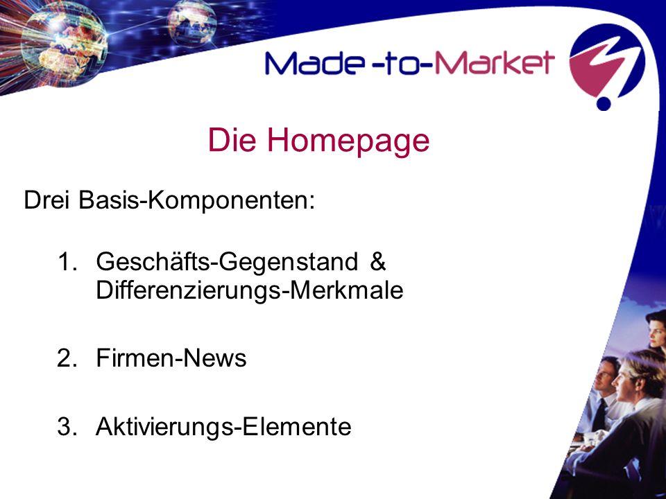 Die Homepage Drei Basis-Komponenten: