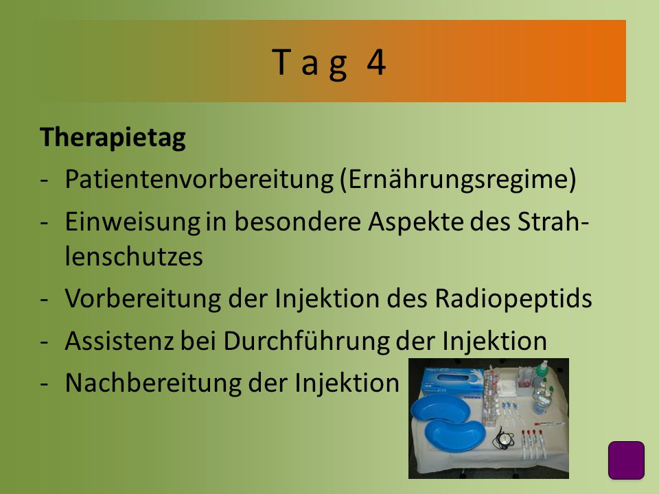 T a g 4 Therapietag Patientenvorbereitung (Ernährungsregime)