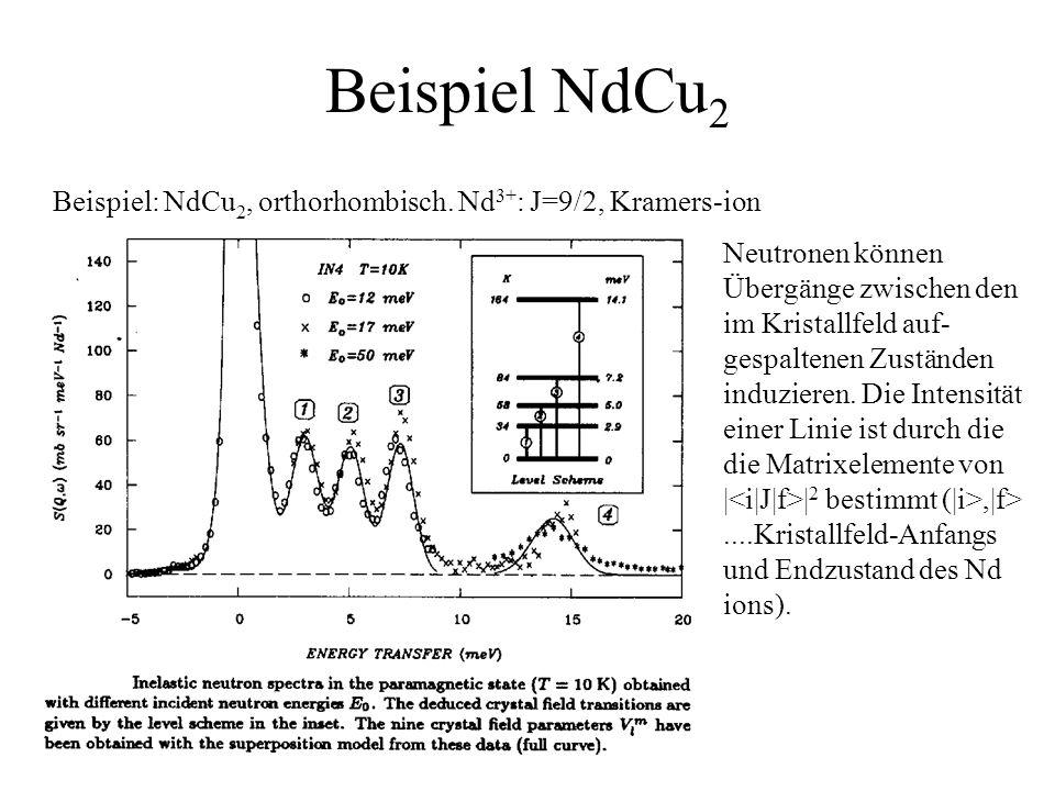 Beispiel NdCu2 Beispiel: NdCu2, orthorhombisch. Nd3+: J=9/2, Kramers-ion.