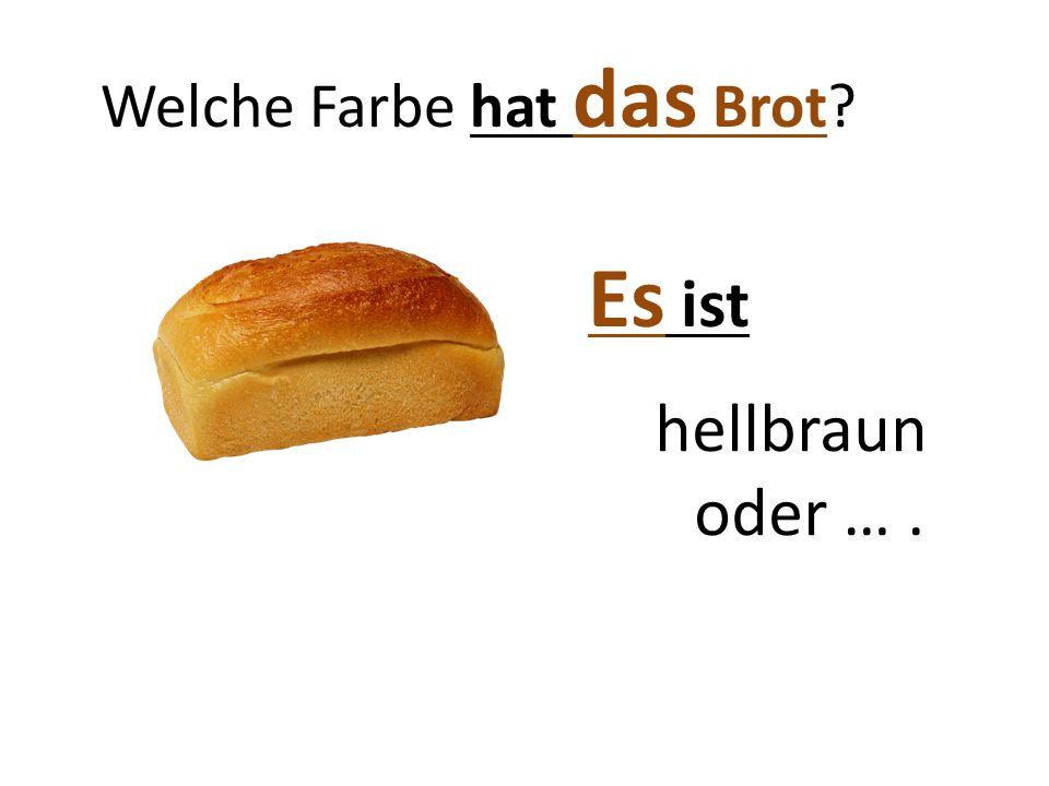 Welche Farbe hat das Brot