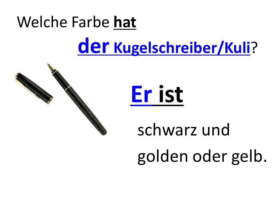 Welche Farbe hat der Kugelschreiber/Kuli