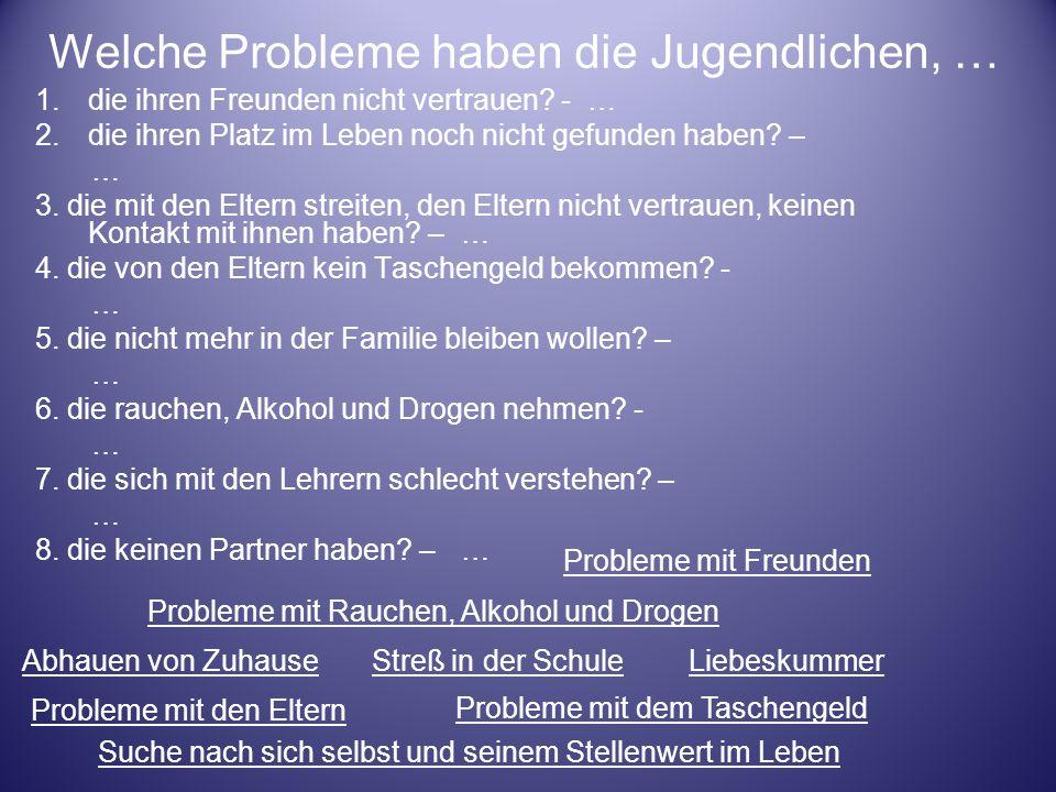 Welche Probleme haben die Jugendlichen, …