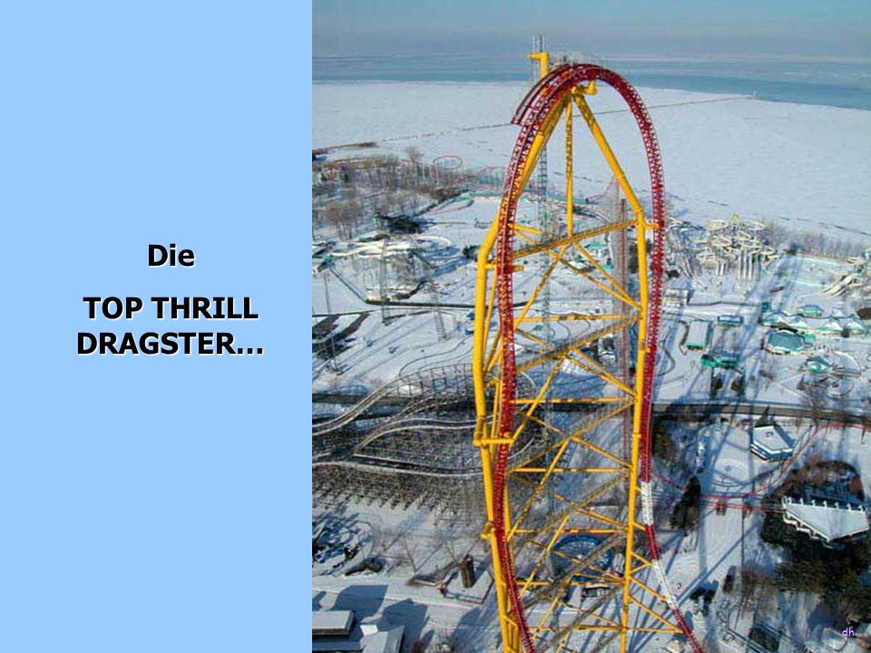 Die TOP THRILL DRAGSTER…