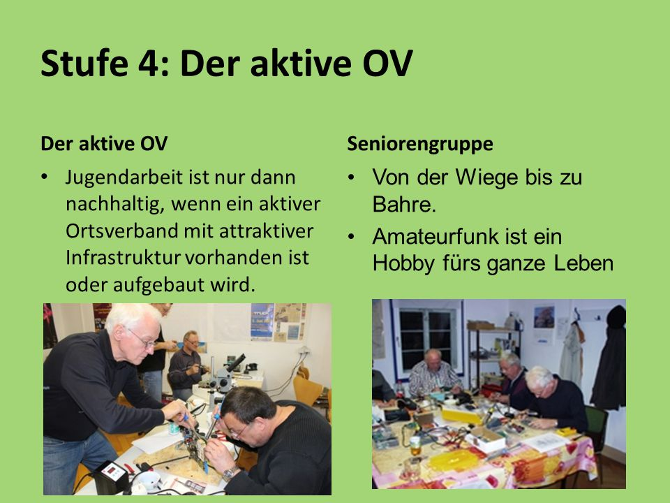 Stufe 4: Der aktive OV Der aktive OV Seniorengruppe
