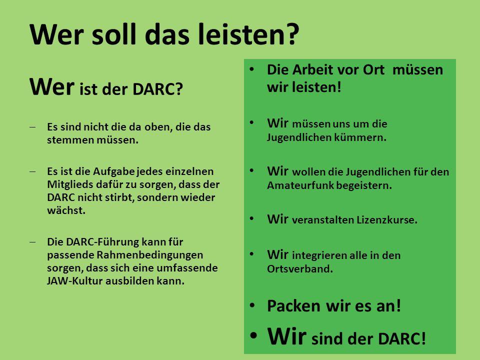 Wer soll das leisten Wer ist der DARC Wir sind der DARC!