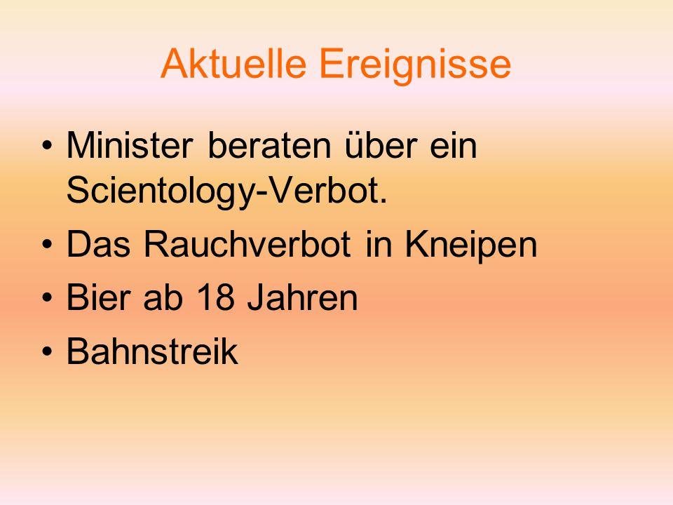 Aktuelle Ereignisse Minister beraten über ein Scientology-Verbot.