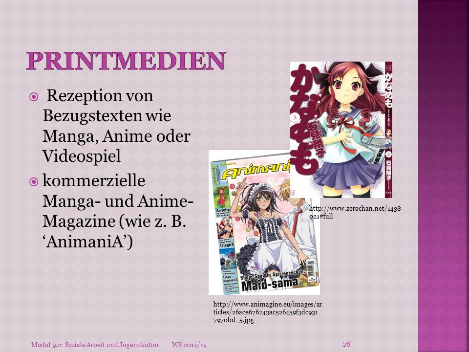 Printmedien Rezeption von Bezugstexten wie Manga, Anime oder Videospiel. kommerzielle Manga- und Anime- Magazine (wie z. B. 'AnimaniA')