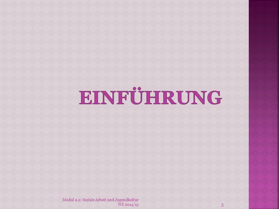 Einführung Modul 9.2: Soziale Arbeit und Jugendkultur WS 2014/15