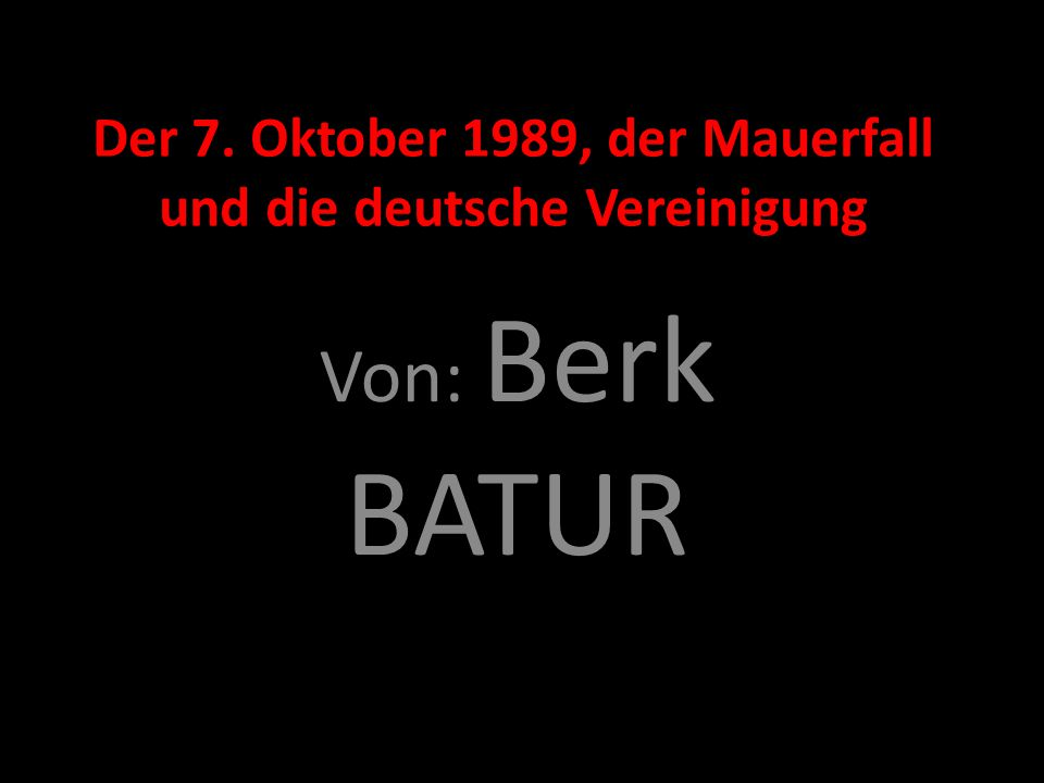 Der 7. Oktober 1989, der Mauerfall und die deutsche Vereinigung