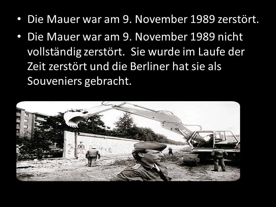 Die Mauer war am 9. November 1989 zerstört.