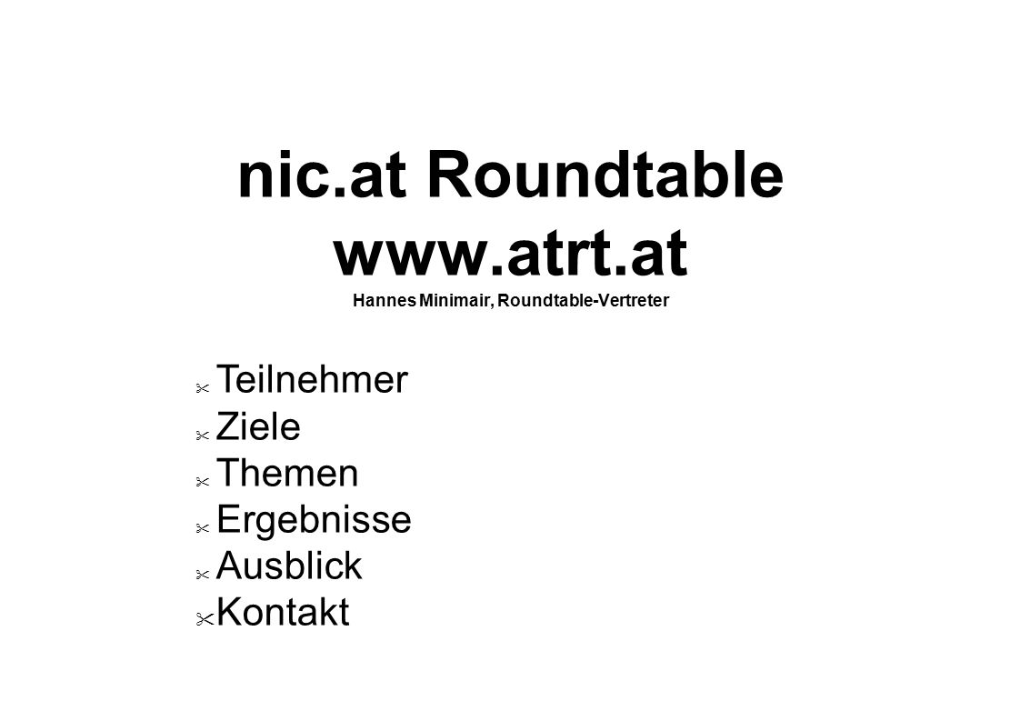 nic.at Roundtable www.atrt.at Hannes Minimair, Roundtable-Vertreter