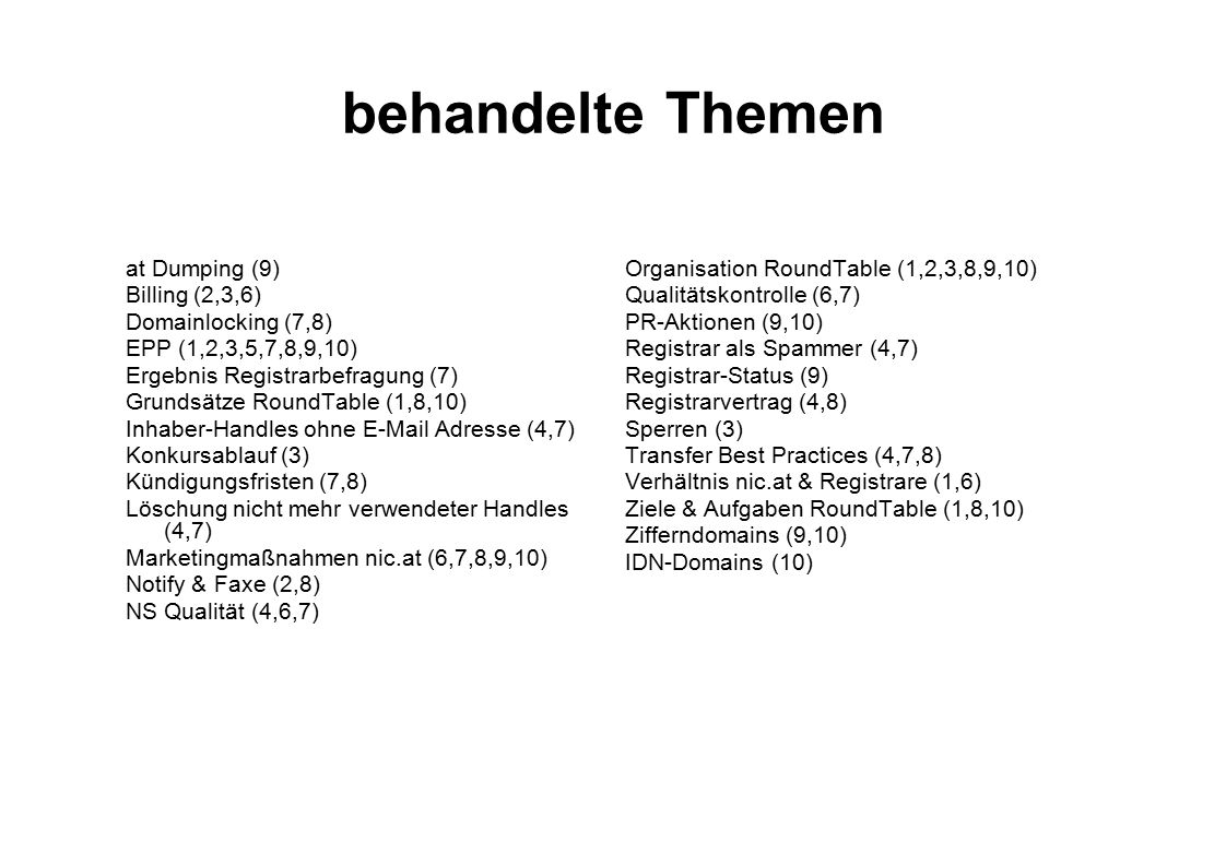 behandelte Themen at Dumping (9) Billing (2,3,6) Domainlocking (7,8)