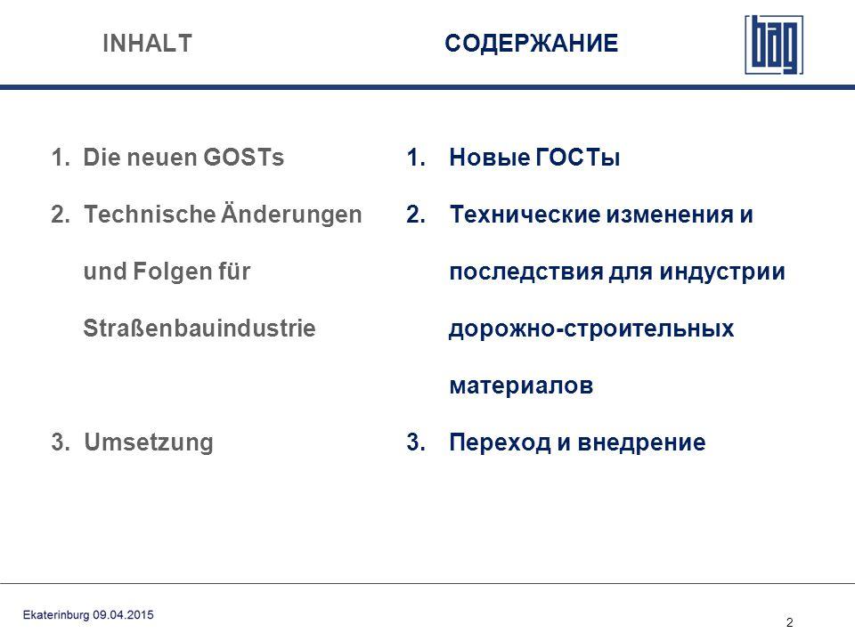 INHALT СОДЕРЖАНИЕ Die neuen GOSTs. Technische Änderungen und Folgen für Straßenbauindustrie. 3. Umsetzung.