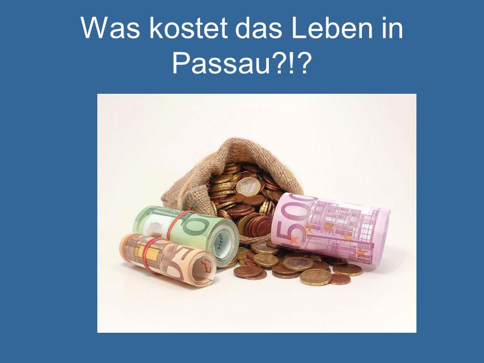 Was kostet das Leben in Passau !