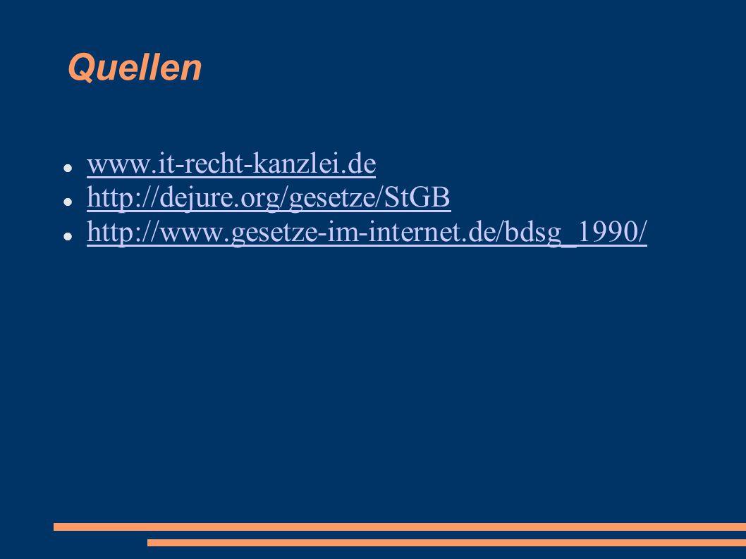 Quellen www.it-recht-kanzlei.de http://dejure.org/gesetze/StGB