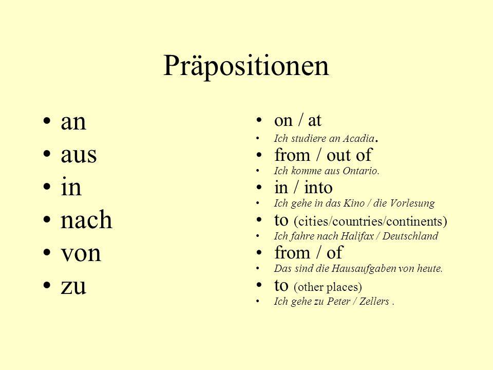 Präpositionen an aus in nach von zu on / at from / out of in / into