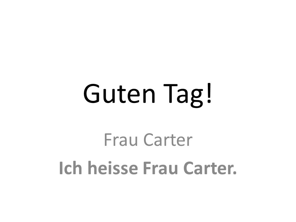 Frau Carter Ich heisse Frau Carter.