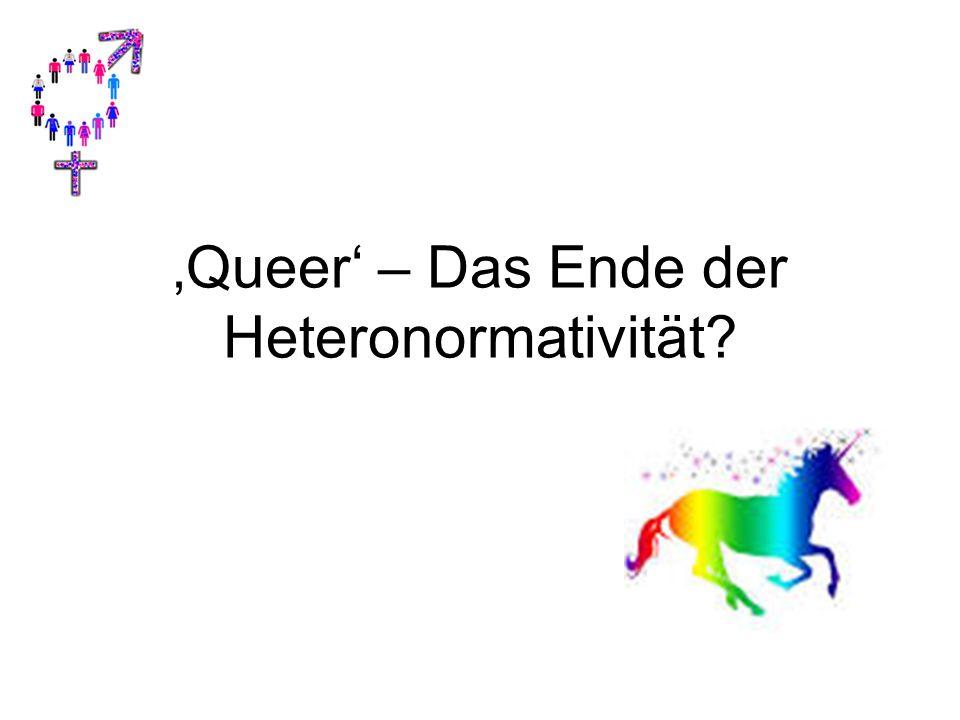'Queer' – Das Ende der Heteronormativität