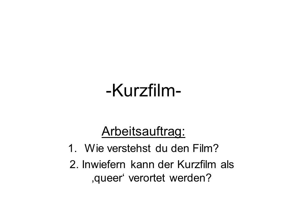 -Kurzfilm- Arbeitsauftrag: Wie verstehst du den Film