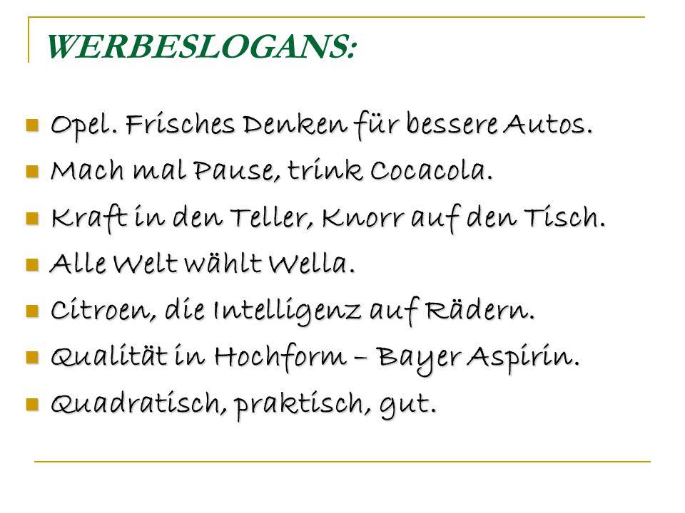 WERBESLOGANS: Opel. Frisches Denken für bessere Autos.