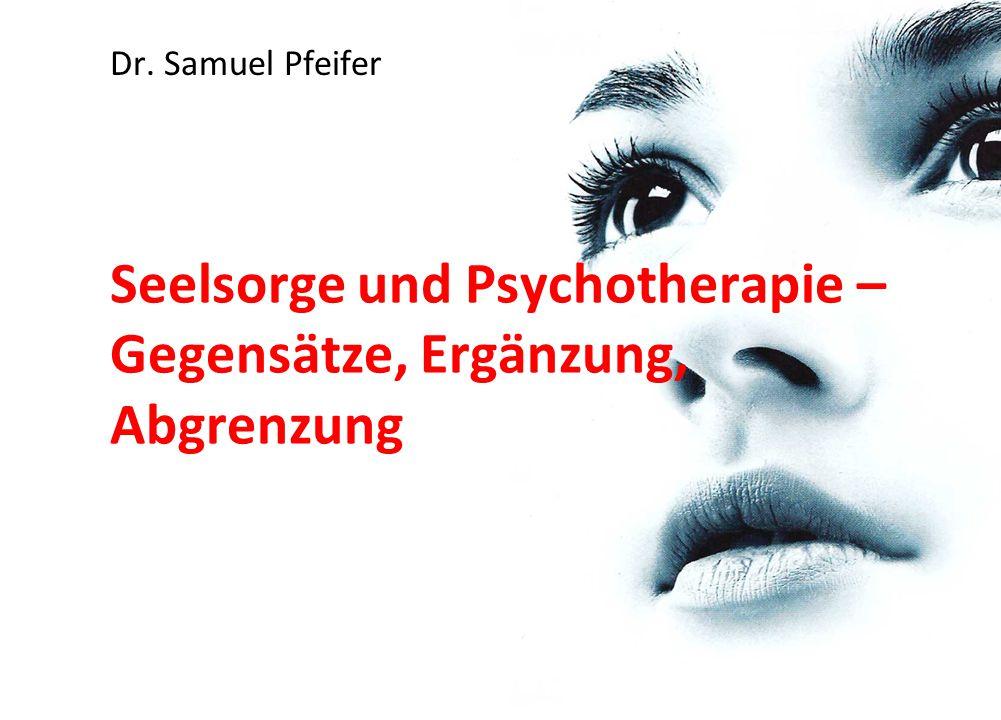 Seelsorge und Psychotherapie – Gegensätze, Ergänzung, Abgrenzung