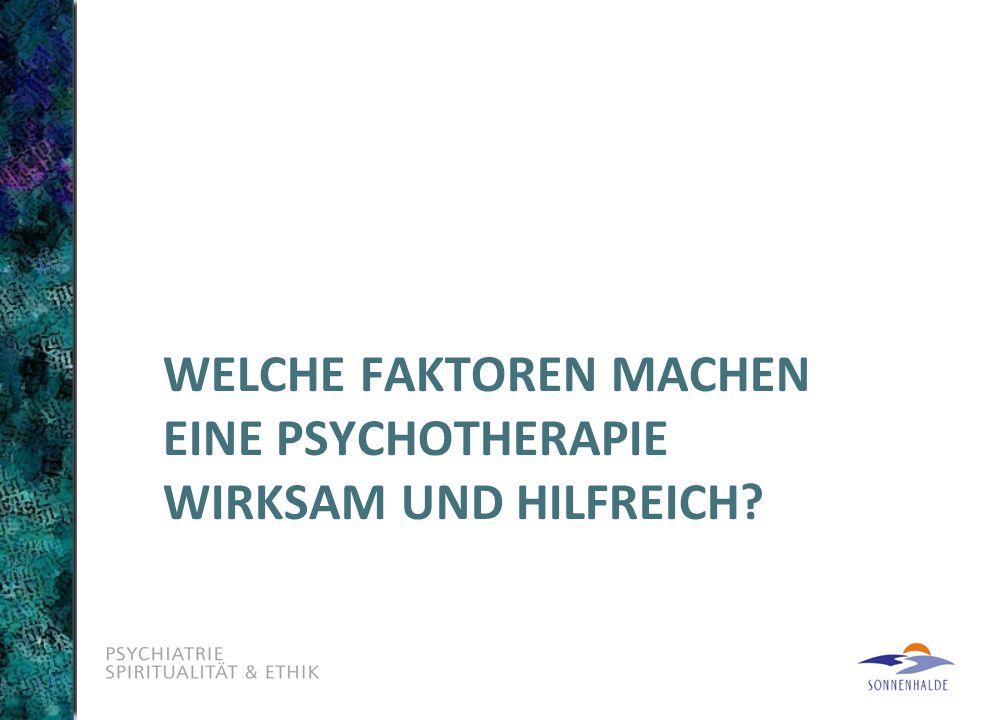 Welche Faktoren machen eine Psychotherapie wirksam und hilfreich