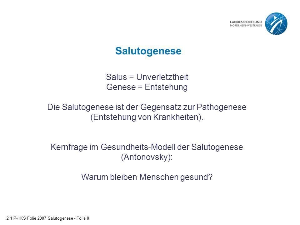 Salutogenese Salus = Unverletztheit Genese = Entstehung