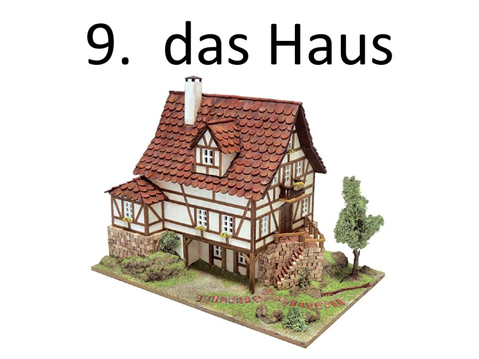 9. das Haus The house