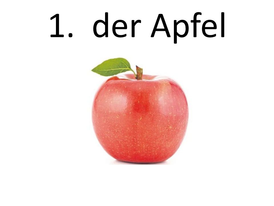 1. der Apfel The apple