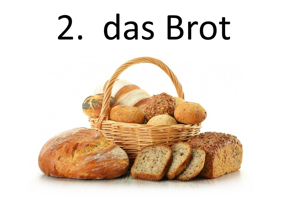 2. das Brot The bread