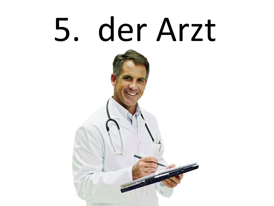5. der Arzt The doctor (male)