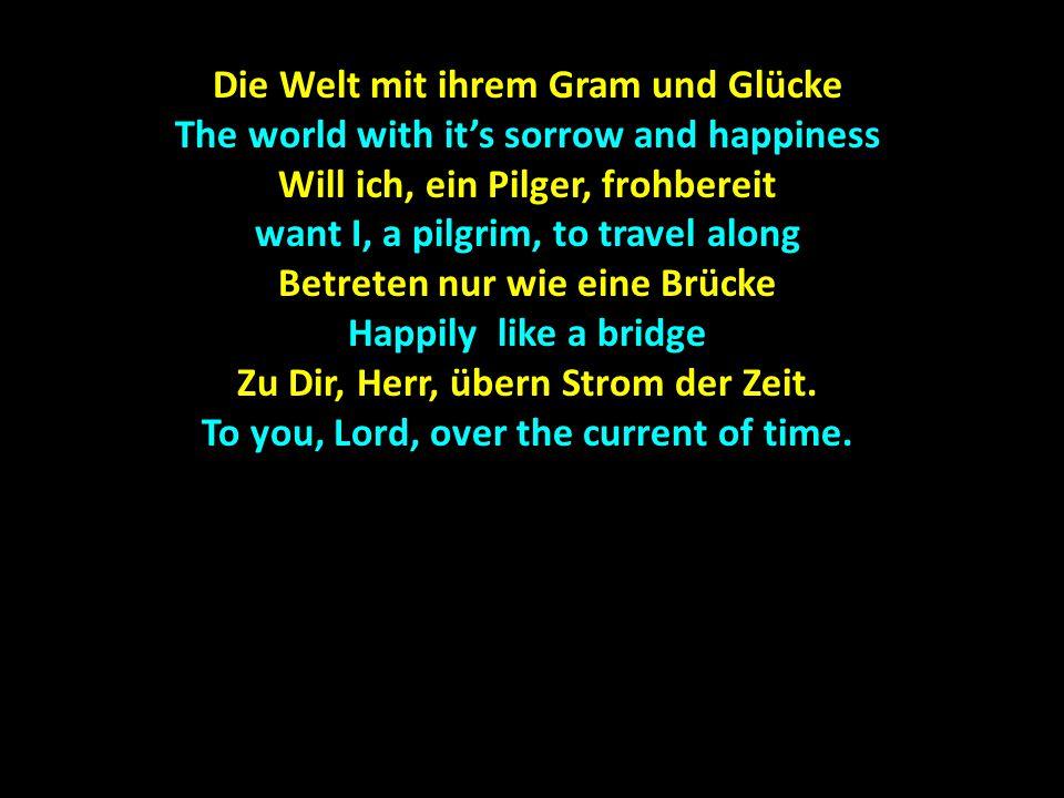 Die Welt mit ihrem Gram und Glücke