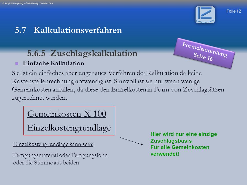 5.7 Kalkulationsverfahren 5.6.5 Zuschlagskalkulation